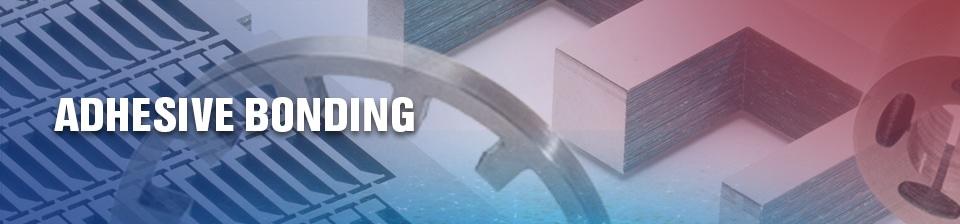 Metal Adhesive Bonding and Adhesive Joining